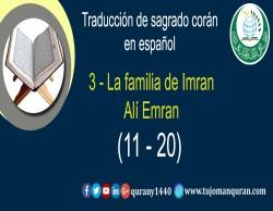 Traducción de sagrado corán en español –  3 - La familia de Imran Alí Emran -   (11 – 2 0)