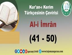 Kur'an-ı Kerim Türkçesinin Çevirisi -  Al-i İmrân Sûresi – (41–50 )