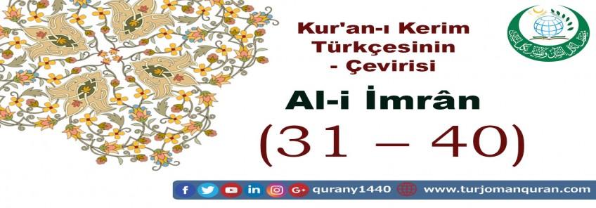 Kur'an-ı Kerim Türkçesinin Çevirisi -  Al-i İmrân Sûresi – (31–40 )