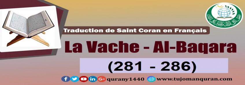 Traduction de Saint Coran en  Français -   La Vache - Al-Baqara  [286 – 281]