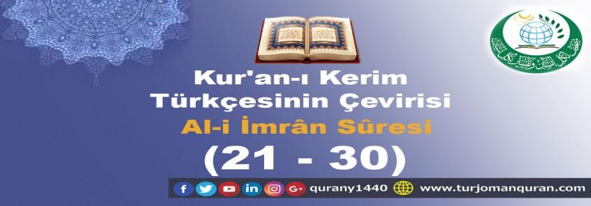 Kur'an-ı Kerim Türkçesinin Çevirisi -  Al-i İmrân Sûresi – ( 21– 30 )