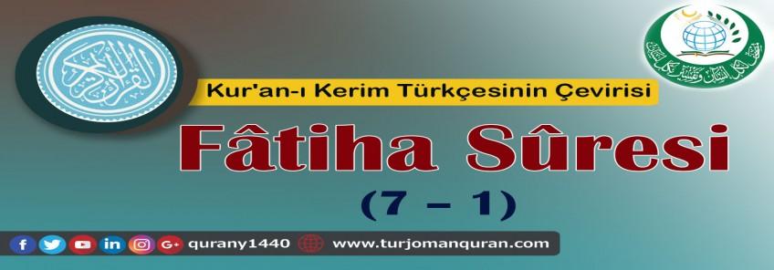 Kur'an-ı Kerim Türkçesinin Çevirisi - 1 - Fâtiha Sûresi