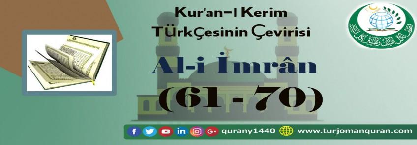 Kur'an-ı Kerim Türkçesinin Çevirisi -  Al-i İmrân Sûresi – (61–70 )