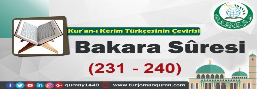 Kur'an-ı Kerim Türkçesinin Çevirisi -  Bakara Sûresi ( 231- 240)