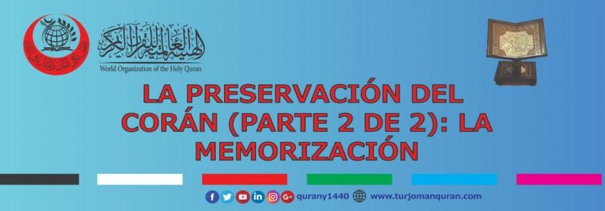 LA PRESERVACIÓN DEL CORÁN (PARTE 2 DE 2): EL CORÁN ESCRITO