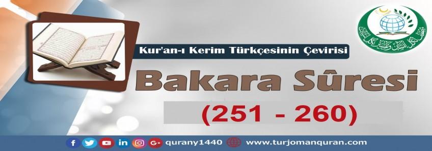 Kur'an-ı Kerim Türkçesinin Çevirisi -  Bakara Sûresi ( 251- 260)
