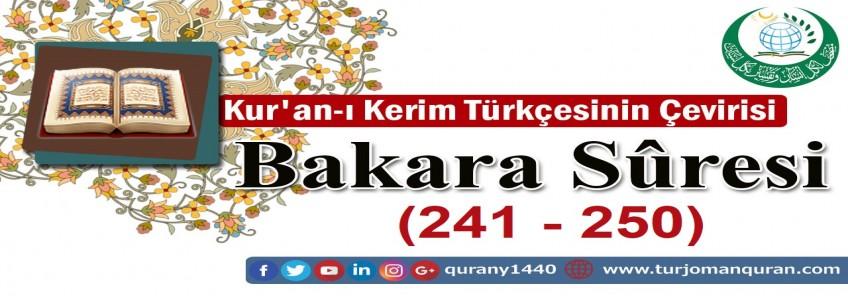Kur'an-ı Kerim Türkçesinin Çevirisi -  Bakara Sûresi ( 241- 250)