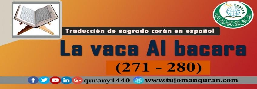 Traducción de sagrado corán en español -  2 - La vaca Al bacara – (271 - 280)