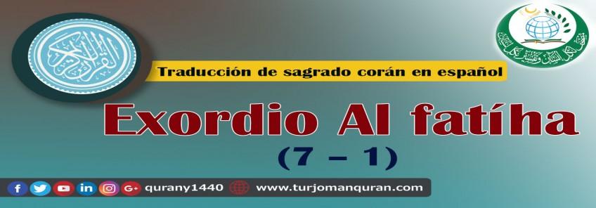 Traducción de sagrado corán en español- 1 - Exordio  Al fatíha